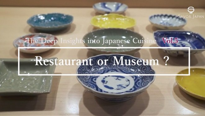 Restaurant or Museum? - The Deep Insitghts into Japanese Cuisine Vol.5