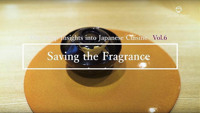 Saving the Fragrance - The Deep Insitghts into Japanese Cuisine Vol.6